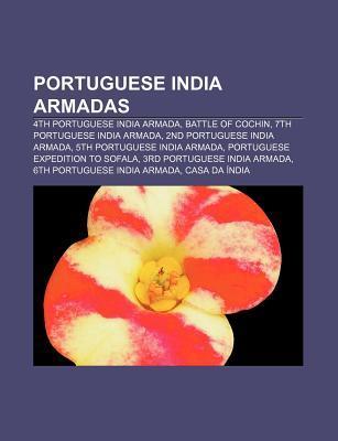 Portuguese India Armadas: 4th Portuguese India Armada, Battle of Cochin, 7th Portuguese India Armada, 2nd Portuguese India Armada Source Wikipedia