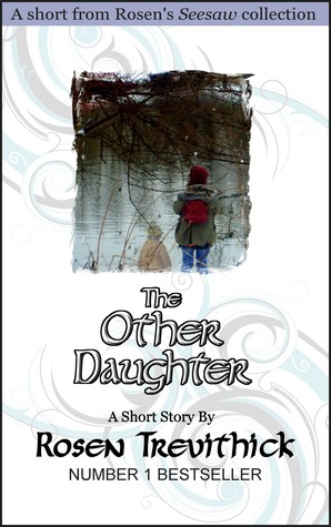 The Other Daughter Rosen Trevithick