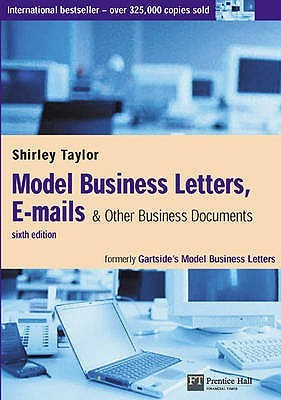 Model Business Letters, E-Mails and Other Business Documents Shirley Taylor