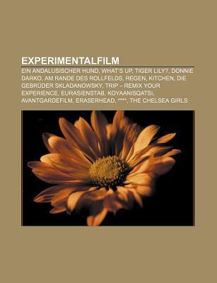 Experimentalfilm: Ein Andalusischer Hund, Whats Up, Tiger Lily?, Donnie Darko, Am Rande Des Rollfelds, Regen, Kitchen  by  Books LLC