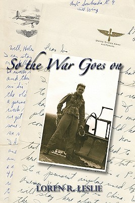 So the War Goes on  by  Loren R. Leslie