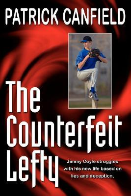 The Counterfeit Lefty Patrick Canfield