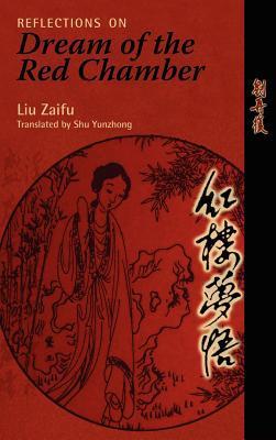 Reflections on Dream of the Red Chamber  by  Zaifu Liu
