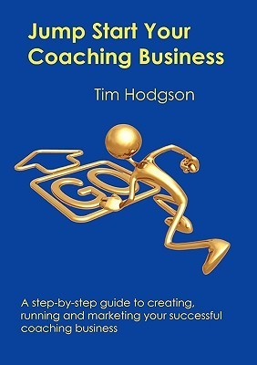 Jump Start Your Coaching Business Tim Hodgson