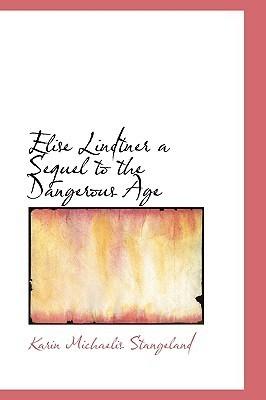 Elise Lindtner a Sequel to the Dangerous Age Karin Michaëlis