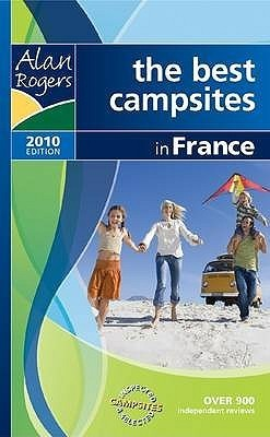 Alan Rogers   France 2010 2010: The Best Campsites In France Alan Rogers Guides