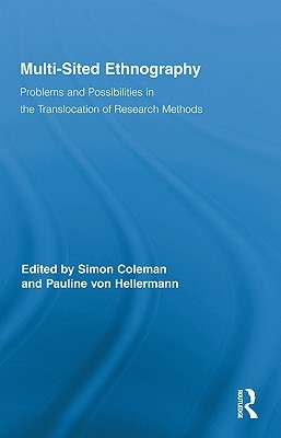 Multi-Sited Ethnography: Problems and Possibilities in the Translocation of Research Methods Simon Coleman