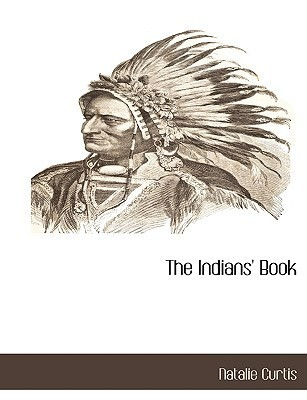 The Indians Book  by  Natalie Curtis