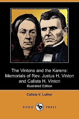 The Vintons and the Karens: Memorials of REV. Justus H. Vinton and Calista H. Vinton (Illustrated Edition) Calista V. Luther