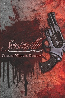 Sensimilla  by  Corlyss Morrel Disbrow