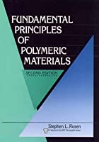 Fundamental Principles Of Polymeric Materials Stephen L. Rosen