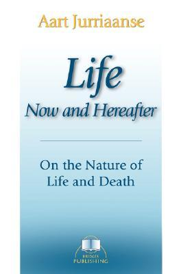 Life - Now and Hereafter  by  Aart Jurriaanse