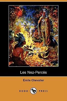 Les Nez-Perces  by  Henri Émile Chevalier
