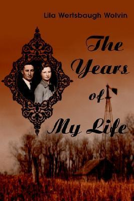 The Years of My Life Lila Wolvin