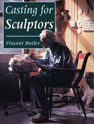 Casting For Sculptors  by  Vincent Butler