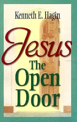 Jesus-The Open Door  by  Kenneth E. Hagin