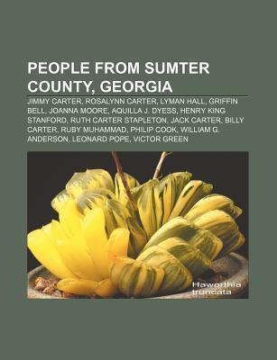 People from Sumter County, Georgia: Jimmy Carter, Rosalynn Carter, Lyman Hall, Griffin Bell, Joanna Moore, Aquilla J. Dyess  by  Source Wikipedia