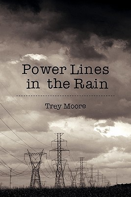 Power Lines in the Rain  by  Trey Moore