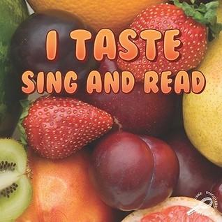 I Taste, Sing and Read Joann Cleland