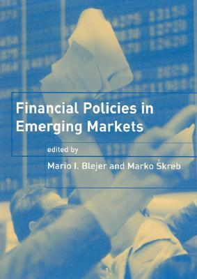 Financial Policies in Emerging Markets Mario I. Bléjer