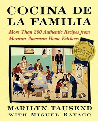 Cocina De La Familia: More Than 200 Authentic Recipes from Mexican-American Home Kitchens  by  Marilyn Tausend