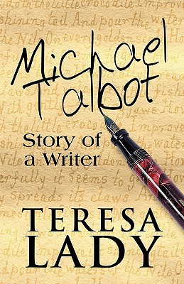 Michael Talbot: Story of a Writer Teresa Lady