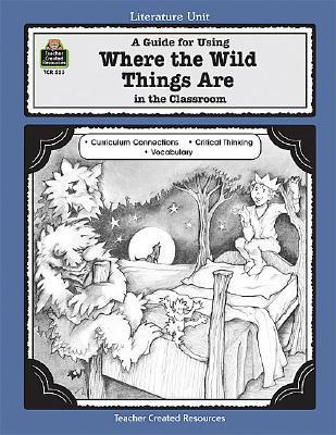 A Guide for Using Where the Wild Things Are in the Classroom Kilpatrick