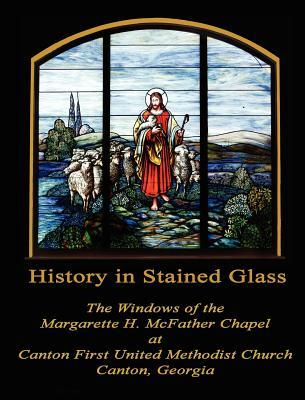 History in Stained Glass Jack Fincher