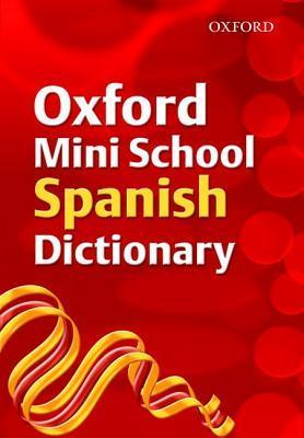 Oxford Mini School Spanish Dictionary 2007  by  Valerie Grundy