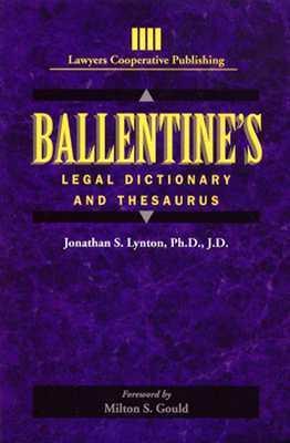 Ballentines Legal Dictionary/Thesaurus  by  Jonathon Lynton