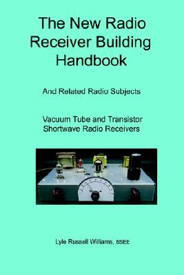 The New Radio Receiver Building Handbook  by  Lyle Russell Williams