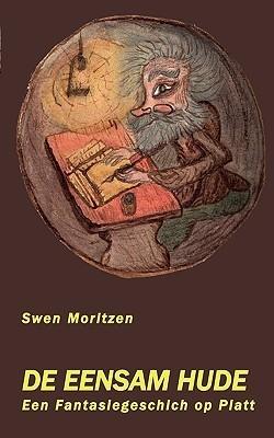 De Eensam Hude: Een Fantasiegeschich op Platt Swen Moritzen