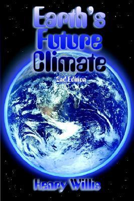 Earths Future Climate Henry Willis