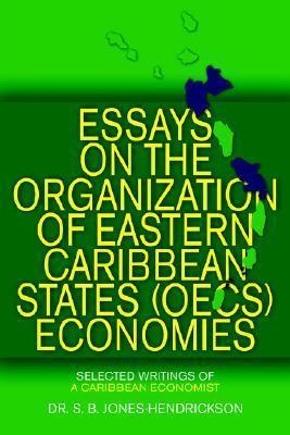 Essays on the Oecs Economies: Selected Writings of a Caribbean Economist  by  S.B. Jones-Hendrickson