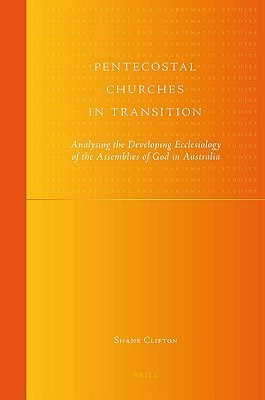 Pentecostal Churches In Transition Shane Clifton
