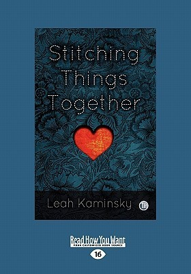 Stitching Things Together (Large Print 16pt)  by  Leah Kaminsky