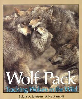 Wolf Pack: Tracking Wolves in the Wild  by  Sylvia A. Johnson