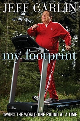 My Footprint: Saving the World, One Pound at a Time  by  Jeff Garlin