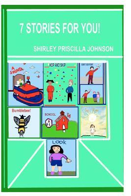 Seven Stories for You!  by  Shirley Priscilla Johnson