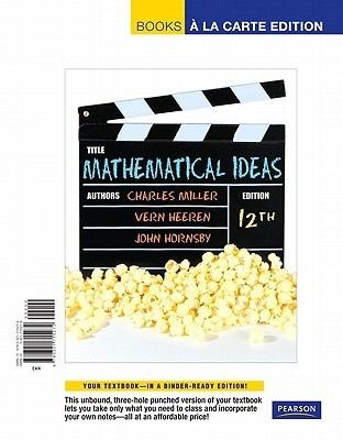 Mathematical Ideas, Books a La Carte Edition  by  Charles D. Miller