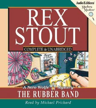 The Rubber Band: A Nero Wolfe Mystery  by  Rex Stout