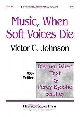 Music, When Soft Voices Die Percy Bysshe Shelley