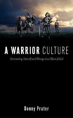 A Warrior Culture Donny Prater