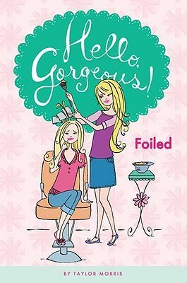 Foiled (Hello, Gorgeous!, #2)  by  Taylor Morris