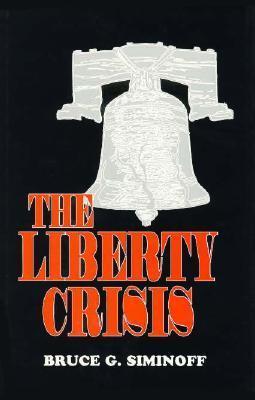 The Liberty Crisis Bruce G. Siminoff