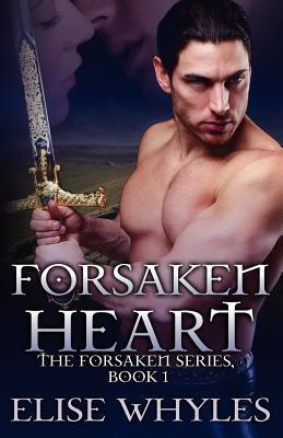 Forsaken Heart Elise Whyles