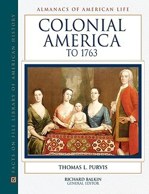 Colonial America to 1763  by  Thomas L. Purvis