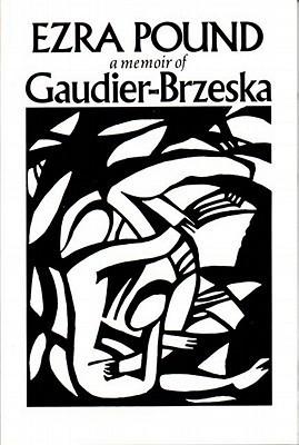 Gaudier-Brzeska: A Memoir Ezra Pound