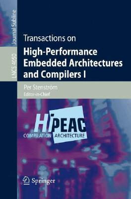 Transactions on High-Performance Embedded Architectures and Compilers I  by  Mike OBoyle