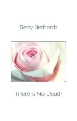 There Is No Death REV and Expa Betty Bethards